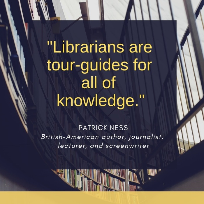 Quote from Patrick Ness about librarians